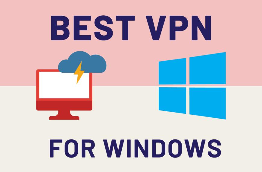 Top 10 Best Windows VPN